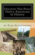 Discover Nez Perce Native Americans in History : Big Picture and Key Facts by...