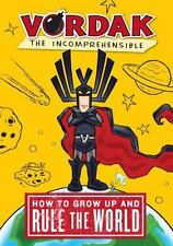 How to Grow up & Rule the World No 1 by Vordak T. Incomprehensible PAPERBACK NEW