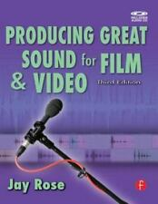 Producing Great Sound for Film and Video (DV Expert Series) by Rose, Jay
