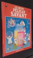 El Petit Pelikan Savant Ed. de La Pelikan 1984 Demuestra Buen Estado