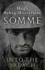 Somme: Into the Breach, Sebag-Montefiore, Hugh, Good, Hardcover