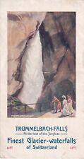Depliant Trummelbach Falls -Falle - Arnold Brugger 1913  Schweiz Suisse Svizzera