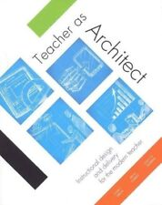 Teacher as Architect : Instructional design and delivery for today's Teacher