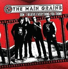 THE MAIN GRAINS - DON'T BELIEVE EVERYTHING (2016) NEW CD ( WILDHEARTS Danny Mc)