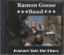Ramon Goose Band : Journey Into The Blues CD FASTPOST