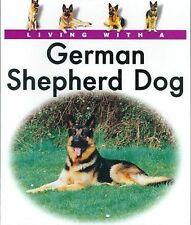 Living with a German Shepherd Dog by Angela Ibbotson