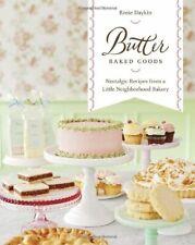 Butter Baked Goods  Nostalgic Recipes From a Little Neighborhood Bake