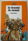 Le bracelet de vermeil S DALENS & P JOUBERT éd Alsatia Signe de Piste 1971