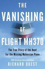 The Vanishing of Flight MH370: The True Story of the Hunt for the...  (ExLib)