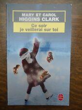 Mary et Carol Higgins Clark: Ce soir je veillerai sur toi/Le Livre de Poche,2003