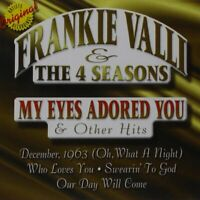 FRANKIE VALLI & THE 4 SEASONS - MY EYES ADORED YOU & OTHER HITS CD ~ 60's *NEW*