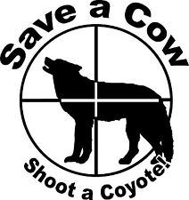 SAVE A COW SHOOT A COYOTE Hunting decal sticker wall or car window