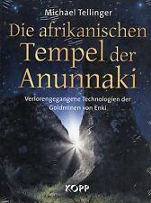 DIE AFRIKANISCHEN TEMPEL DER ANUNNAKI Die Goldminen von Enki - Michael Tellinger