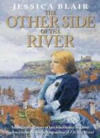 The Other Side of the River By Jessica Blair. 9780006510130