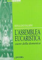 L'assemblea eucaristica cuore della domenicaFalsini Rinaldoreligione 207 nuovo