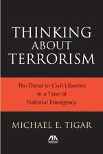 Thinking About Terrorism: The Threat to Civil Liberties in a Time of National Em