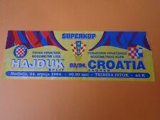 TICKET HAJDUK SPLIT v CROATIA ZAGREB 1994 CROATIA SUPER CUP FINAL FOOTBALL