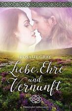 Liebe, Ehre und Vernunft : Historischer Liebesroman by Rosalie Gray (2016,...