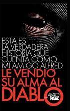 Esta Es la Verdadera Historia Que Cuenta Como Mi Amigo Alfred le Vendio Su...