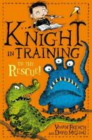 To the Rescue!: Book 6 (Knight in Training), French, Vivian, New,