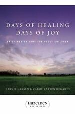 Days of Healing Days of Joy: Daily Meditations for Adult Children by Earnie Lars