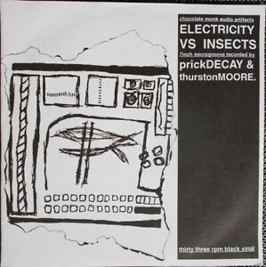 """Prick Decay & Thurston Moore – Electricity Vs Insects. 7"""". Pic Sleeve. Mint"""