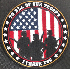TO ALL OF OUR TROOPS I THANK YOU EMBROIDERED PATCH