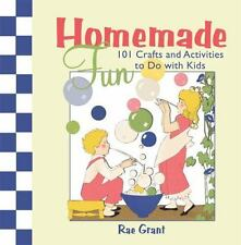Homemade Fun: 101 Crafts and Activities to Do with Kids - New - Grant, Rae - Har