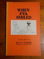 FOSTER, R.T. When Eva Smiled.   Sydney: Alpha Books, 1974.