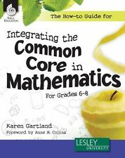 THE HOW-TO GUIDE FOR INTEGRATING THE COMMON CORE IN MATHEMATICS, GRADES 6-8 - GA