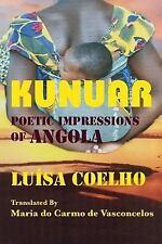Kunuar : Poetic Impressions of Angola by Luisa Coelho (2016, Paperback)