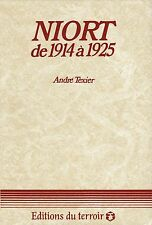NIORT DE 1914 À 1925 PAR ANDRÉ TEXIER AUX ÉDITIONS DU TERROIR 1984