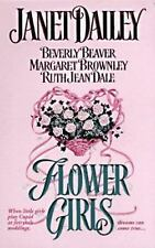 Flower Girls by Beverly Beaver, Margaret Brownley, Ruth Jean Dale and Janet Dail