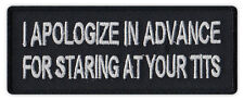 Motorcycle Jacket Patch - Apologize in Advance For Staring At Your Tits - Funny