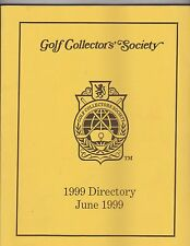 1999 GOLF COLLECTORS SOCIETY MEMBERSHIP DIRECTORY