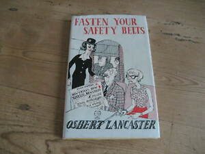 FASTEN YOUR SAFETY BELTS BY OSBERT LANCASTER 1ST EDITION ILLUSTRATED HARDBACK