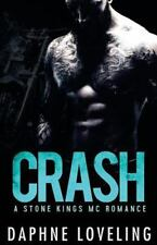 Stone Kings Motorcycle Club: CRASH (a Stone Kings Motorcycle Club Romance) by...