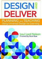 Design and Deliver: Planning and Teaching Using Universal Design for Learning by