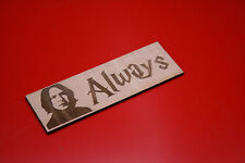 Wooden Bookmark Harry Potter Snape Always Plywood Laser Engraved