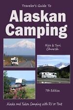TRAVELER'S GUIDE TO ALASKAN CAMPING - CHURCH, MIKE/ CHURCH, TERRI - NEW PAPERBAC
