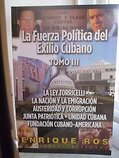AUTHOR SIGNED - La Fuerza Politica del Exilo Cubano Vol. III... by Enrique Ros