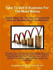 How to Sell a Business for the Most Money Third Edition by Abv Rutter Cpa...
