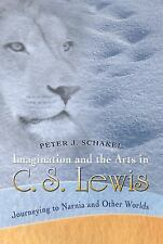Imagination and the Arts in C.S. Lewis: Journeying to Narnia and Other Worlds