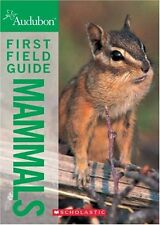 National Audubon Society First Field Guide Mammals (National Audubon Society Fir