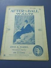 1893 Sheet Music After the Ball Waltz by Chas K.Harris