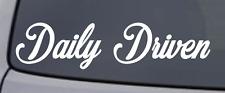 DAILY DRIVEN Vinyl Decal Sticker Window Wall Bumper Car JDM EURO ILLEST RACING
