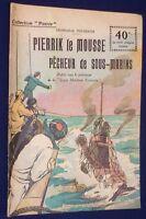 Toudouze PIERRIK LE MOUSSE PECHEUR DE SOUS-MARINS 1917 collection PATRIE 14-18