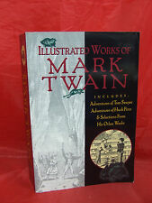 THE ILLUSTRATED WORKS OF MARK TWAIN Adventures of Tom Sawyer Huck Finn many more