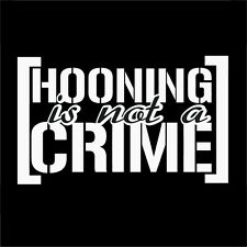 Funny Hooning Is Not A Crime Car Sticker Decal For Wrx JDM Race Drift Stance ill