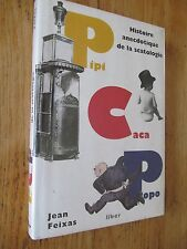 Pipi, caca, popo, Histoire anecdotique de la scatologie FEIXAS 1996
